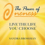 This is an image of the power of oneness, live the life you choose™ audio book cover.